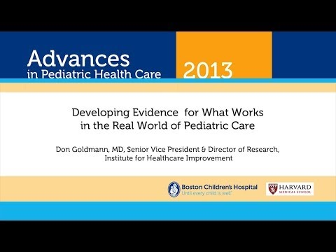 What Works in the Real World of Pediatric Care - Don Goldmann - Advances in Pediatric Health Care