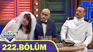 Güldür Güldür Show 222.Bölüm (Tek Parça Full HD)