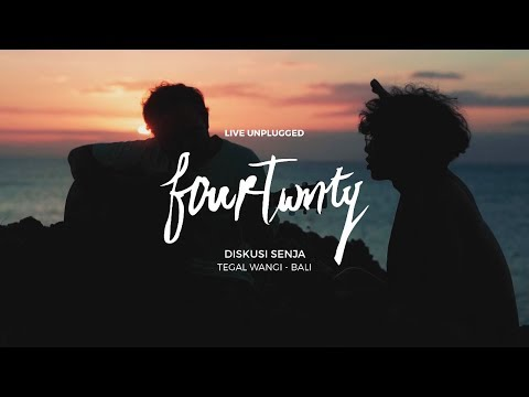 Fourtwnty - Diskusi Senja (Unplugged)
