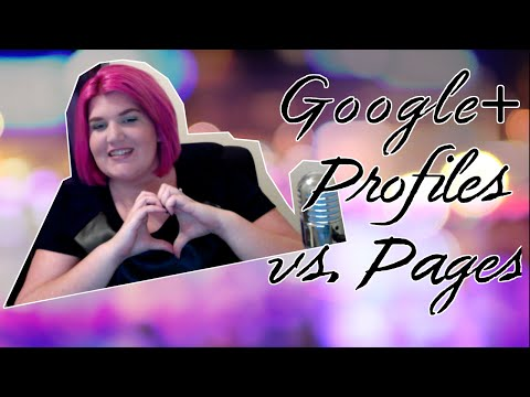 Google+ Profile Vs Page