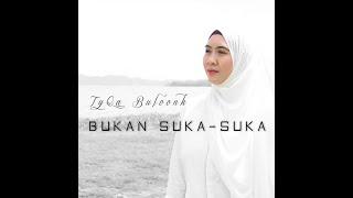Gambar cover Tyqa Buloonk - Bukan Suka-Suka   Minus One   Karaoke   No Vocal