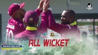 All Wickets || Windies vs Bangladesh || 5th Match || ODI Series || Tri-Series 2019