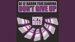 Don't Give Up (feat. Gianina) (Main Vocal Mix)