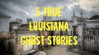 5 TRUE Louisiana Ghost Stories