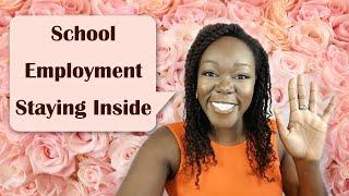 School + Employment + Staying Inside
