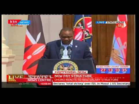 President Uhuru's reaction towards the 'New Pay Structure' by SRC