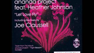 Ananda Project* Feat. Heather Johnson -- Let Love Fly (Joe Claussell