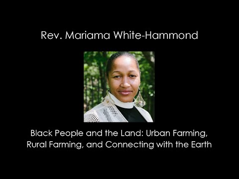 May Community Conversation: Rev. Mariama White-Hammond discusses Black People and the Land