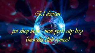pet shop boys - new york city boy (morales club mix)