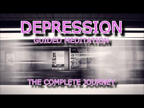 GUIDED MEDITATION FOR DEPRESSION - The complete journey for healing and sleep