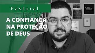 A confiança na PROTEÇÃO DE DEUS | Rev. Jean Francesco