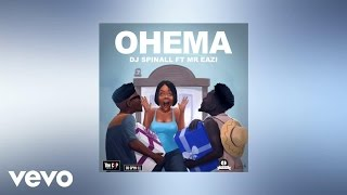 DJ Spinall - Ohema (AUDIO) ft. Mr Eazi