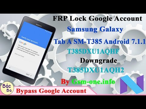 "Bypass FRP Lock Google Account Samsung Galaxy Tab A 8.0 (2017)Android 7.1.1 Downgrade ""T385DXU1AQH2"""