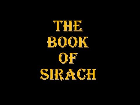 Sirach, Entire Book - 00 - 51 (Ecclesiasticus; Ben Sira; Wisdom of Jesus Son of Sirach)