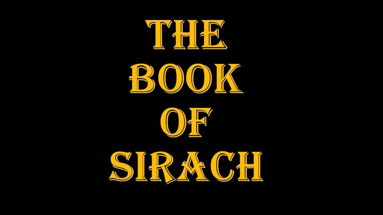 sirach entire book 00 51 ecclesiasticus ben sira wisdom of