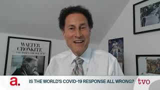 Is the World's COVID-19 Response All Wrong?