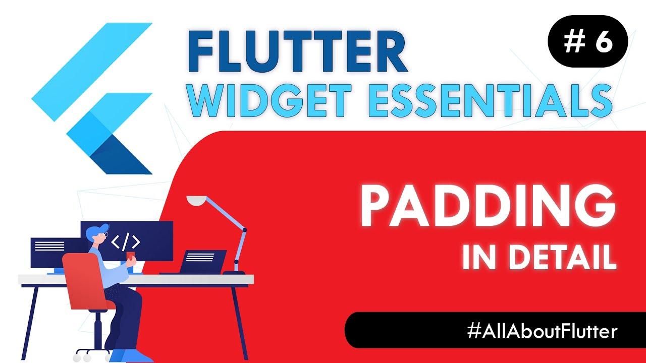 Flutter Padding Widget - Flutter Widget Essentials #6