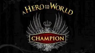 A HERO FOR THE WORLD - Champion (Power Metal Version)