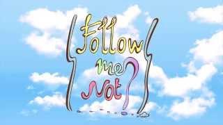 Follow me not? ตัวอย่างตอนที่ 1