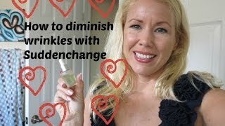 How to diminish wrinkles with Suddenchange!