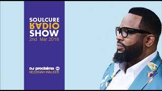 Gospel Music Mix 2018 Christian R&B & More on the Soulcure Radio Show with DJ Proclaima  2nd March