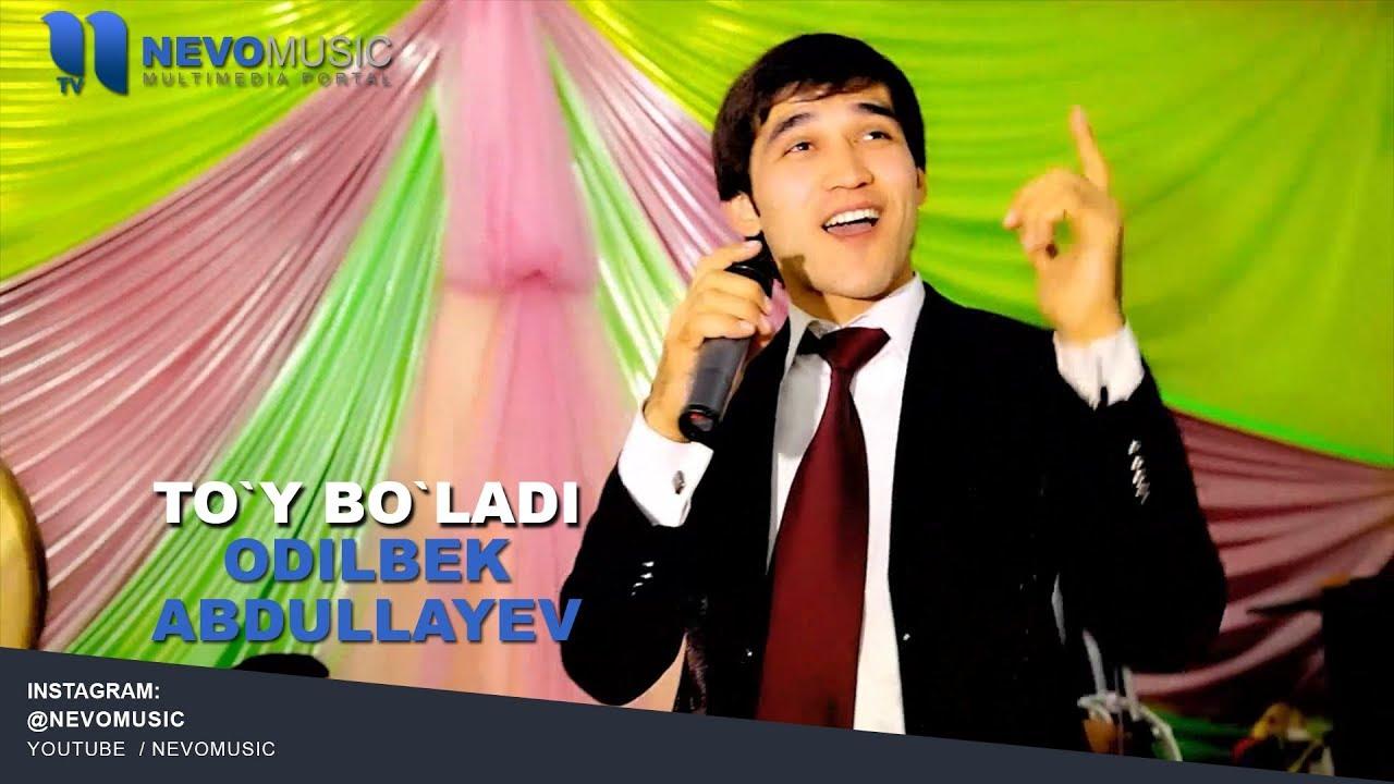 Odilbek Abdullayev - To`y bo`ladi| Одилбек Абдуллаев - Туй булади