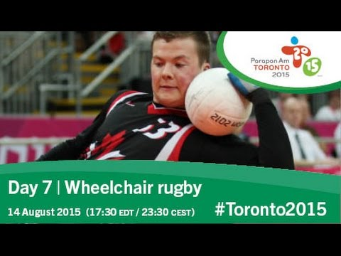 Day 7 | Wheelchair rugby | Toronto 2015 Parapan American Games