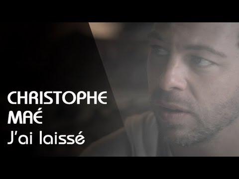 Christophe Maé - J'ai Laissé (Clip Officiel)