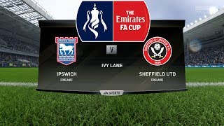 Ipswich Town vs Sheffield United - The Emirates FA Cup - FIFA 18 PS4 Gameplay