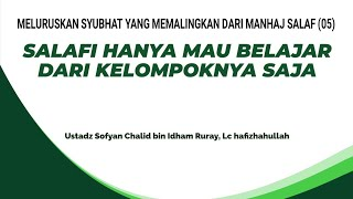 Download Video Syubhat yang Memalingkan dari Manhaj Salaf (05) - Salafi Hanya Mau Belajar dari Kelompoknya Saja MP3 3GP MP4