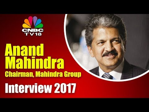 Anand Mahindra Interview 2017 | Chairman, Mahindra Group | CNBC TV18