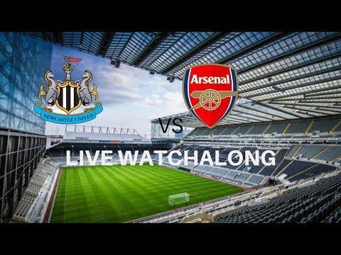 NEWCASTLE VS ARSENAL | LIVE WATCHALONG WITH CHIG