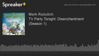 TV Party Tonight: Disenchantment (Season 1)