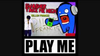Dillon Francis- Take Me High