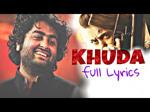 Khuda (Tiger Zinda Hai) ||Arijit Singh|| Lyrics video !