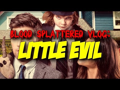 Little Evil (2017) - Blood Splattered Vlog (Horror Movie Review)
