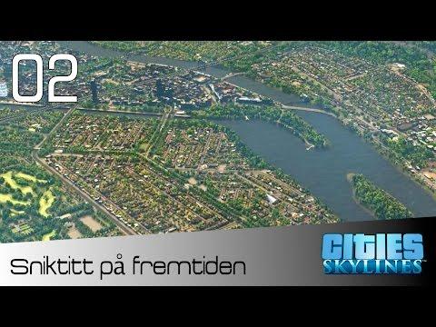 VI SER INN I FREMTIDEN! (Norsk Cities Skylines)