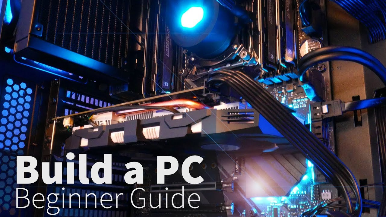 How to Build a PC: A step-by-step Beginner Guide (2019)