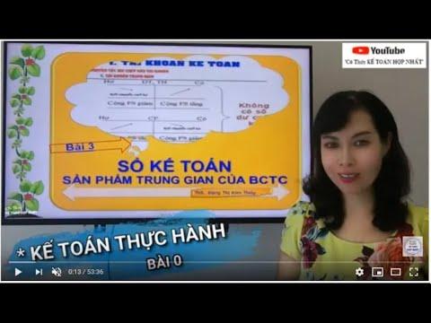 Học kế toán thực hành - Bài 3  Phương pháp ghi sổ kế toán - Cô Thúy Kế toán Hợp Nhất