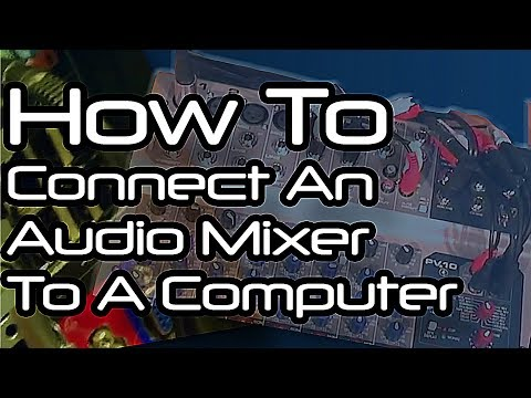 How To Connect Your Audio Mixer To Your Computer & Vice Versa