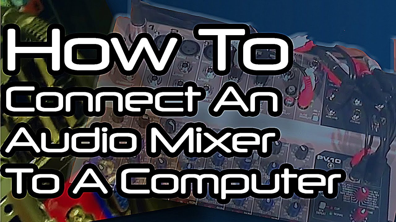 small resolution of how to connect your audio mixer to your computer vice versa