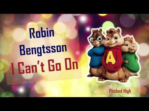 Robin Bengtsson - I Can't Go On (Chipmunk Version)