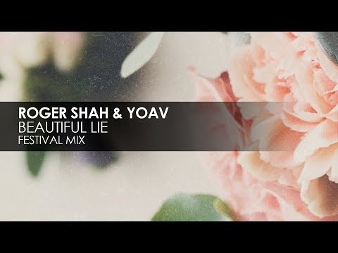 Roger Shah & Yoav - Beautiful Lie (Festival Mix)