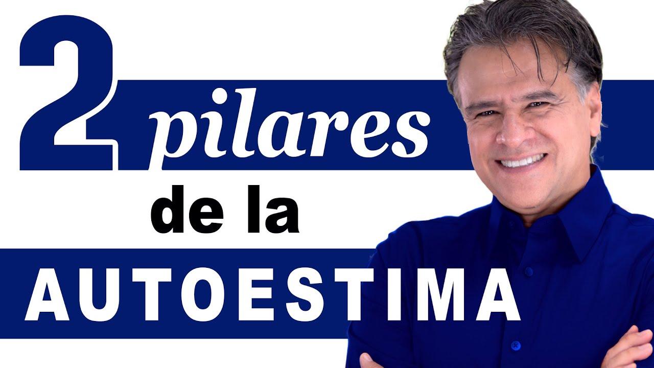 2 PILARES de la AUTOESTIMA / Carlos Cuauhtémoc Sánchez