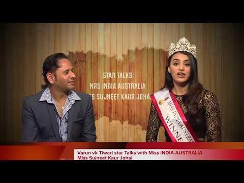 Varun Vk Tiwari Star Talks With Miss INDIA AUSTRALIA Miss Sujneet Kaur Johal