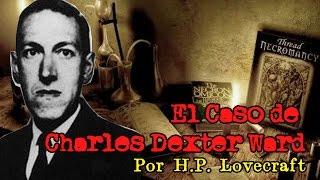 Nigromante... - El Caso de Charles Dexter Ward por H.P. Lovecraft