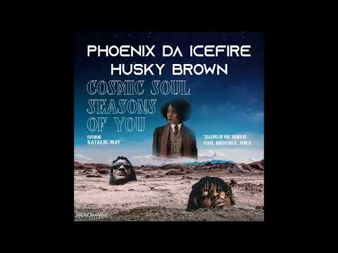 "Phoenix da Icefire & Husky Brown - ""Seasons of You"" ft Natalie May"