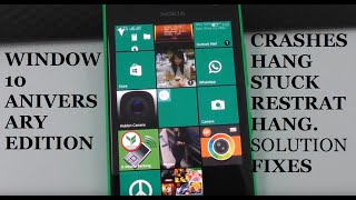 Microsoft lumia windows 10 mobile anniversary problems bugs fixes reset part 1 2017