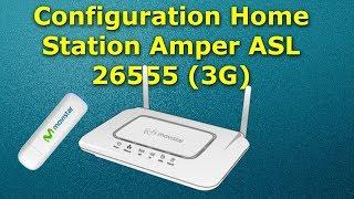 EP-03 Configurer Home Station Amper ASL 26555  3G _ meditel - iam - inwi _  ASL 26555 إعداد راوتر