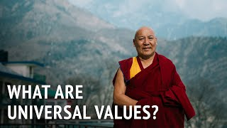 Geshe Lhakdor – What Are Universal Values?